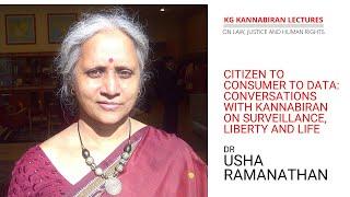 Dr Usha Ramanathan: Citizen to Consumer to Data: Surveillance, Liberty &  Life