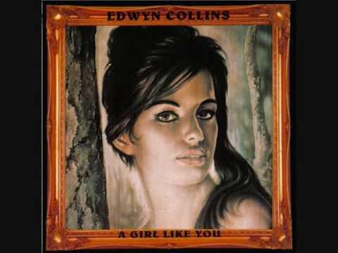 Edwyn Collins - A Girl Like You [HQ]
