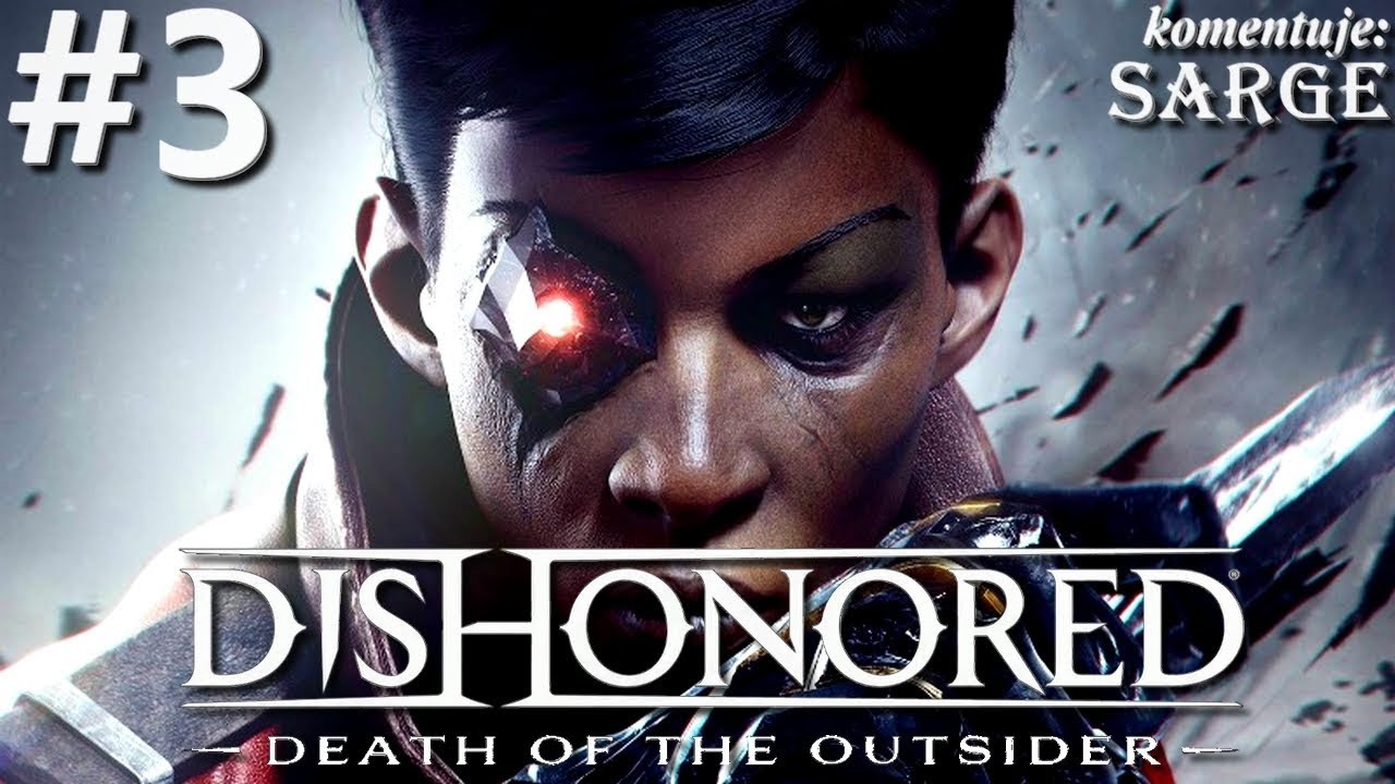 Zagrajmy w Dishonored: Death of the Outsider [PS4 Pro] odc. 3 – Jeanette Lee