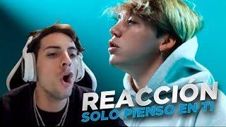 REACCIÓN a Solo Pienso en Ti - Paulo Londra ft. De La Ghetto, Justin Quiles