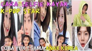 CARA SELFIE KAYAK K-POP STAR - How to take Selfie like K-POP Star