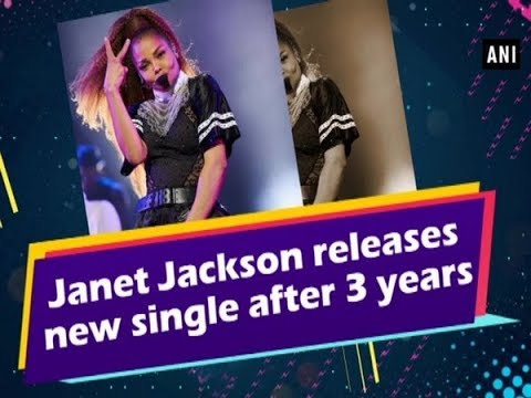 Janet Jackson releases new single after 3 years - #Entertainment News