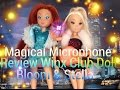 Review Winx Club Doll Bloom Magical Microphone