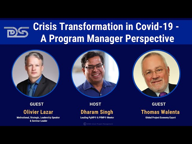 Crisis Transformation | COVID-19 | Program Manager Perspective | Thomas | Olivier |Dharam Episode 18