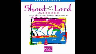 07.My Heart Will Trust - Shout to the Lord 2000 - Hillsong Music Australia [1998]