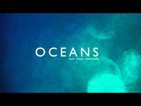 Hillsong United - Oceans (Where feet may fail) (Reyer Remix featuring Pearl Jozefzoon)