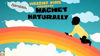 Walshy Fire Presents Naturally by Machet [Official Video 2016]