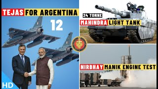 Indian Defence Updates : 12 Tejas For Argentina,Mahindra Light Tank,Nirbhay Test,INS Vela Delivery
