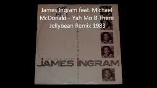 James Ingram feat. Michael McDonald - Yah Mo B There Jellybean Remix 1983
