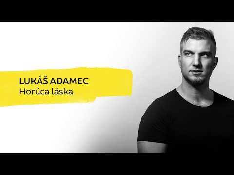 Lukáš Adamec - Horúca Láska  Lyric