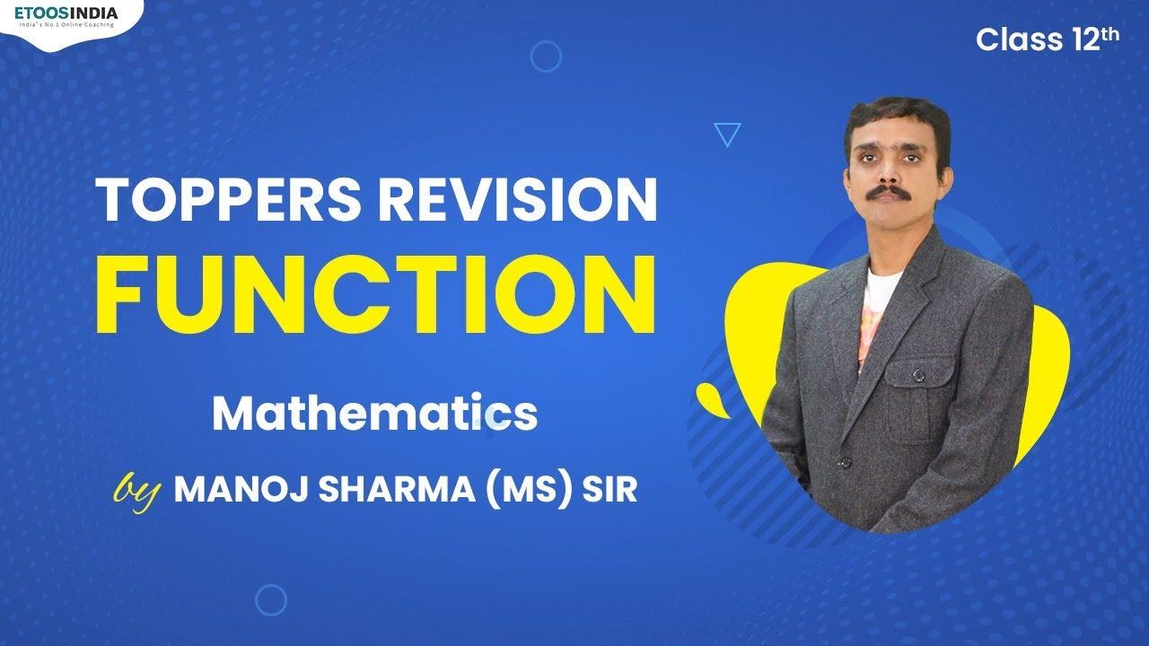 Toppers Revision   Function Mathematics for JEE Advanced 2021   Manoj Sharma Sir   Etoosindia