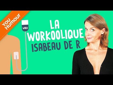 Isabeau de R, La workoolique