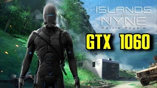 Islands of Nyne GTX 1060 6GB OC & i7 6700k | 1080p EPIC & Competitive | FRAME-RATE TEST