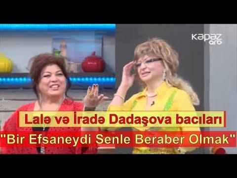 Lalə və İradə Dadaşova bacıları