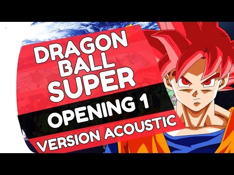 "Dragon Ball Super Opening ""Chōzetsu Dynamic!"" (Acoustic Version)"