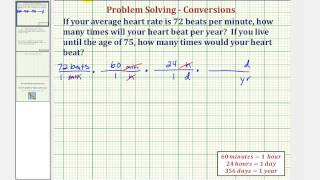 Ex: Conversion - The Number of Heart Beats Per Year and Over a Lifetime