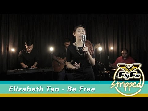 Elizabeth Tan - Be Free #FlyFmStripped