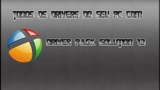 Todos os drivers do seu PC com Driver Pack Solution 13