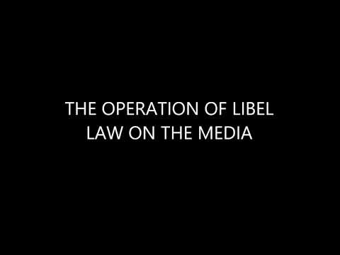 OPERATION OF LIBEL LAW ON THE MEDIA