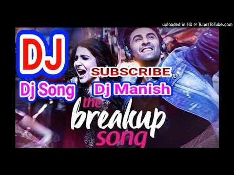 Aaj Maine Breakup Kar Liya SONG DJ MANISH BABU KUSHWAHAJI MIXING