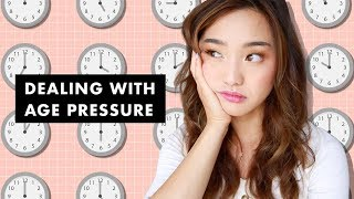 Dealing With Age Pressure | My Experience