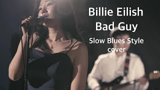 [Won's] Billie Eilish - Bad Guy Slow Blues Style cover.