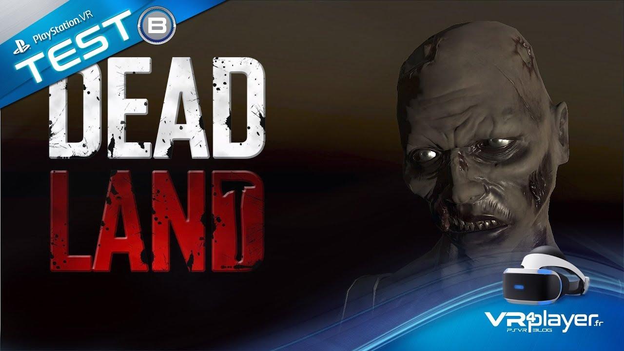 PlayStation VR PSVR : Dead Land VR - Review Test - VR4player.fr