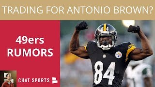 49ers Rumors: Trading For Antonio Brown, Signing Dez Bryant, & 49ers Activate Reuben Foster