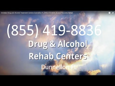 Christian Drug and Alcohol Treatment Centers Dunnellon FL (855) 419-8836 Alcohol Recovery Rehab