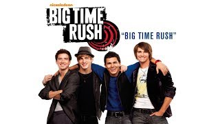 big time rush big time official opening theme song
