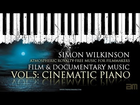 Royalty Free Music For Documentary & Film Vol.5 (promo video) by Simon Wilkinson