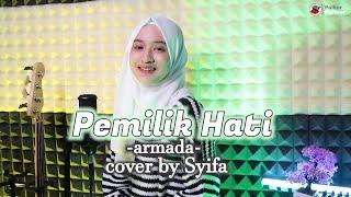 PEMILIK HATI - ARMADA | COVER BY SYIFA AZIZAH