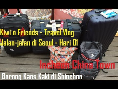INCHEON CHINA TOWN & BORONG KAOS KAKI DI SINCHON - KIWI & FRIENDS IN KOREA EP01