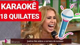 Baixar KARAOKÊ 18 QUILATES | JOELMA | Karina Porfirio