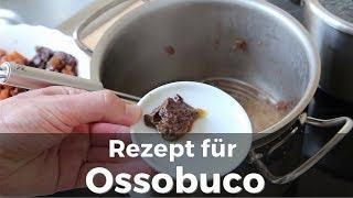 Ossobuco Rezept (geschmorte Beinscheibe)