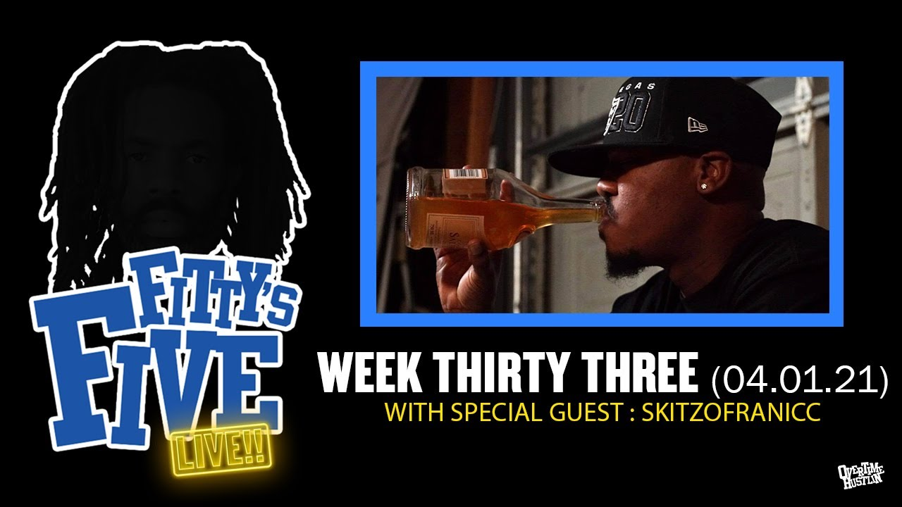 "Overtime Hustlin Presents ""Fittys Five"" Episode 33 : Special Guest Skitzofranicc"