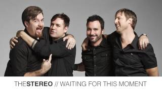 Watch Stereo Waiting For This Moment video