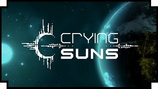 Crying Suns - (Sci-Fi Starship Roguelike)