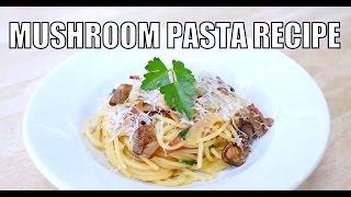 Mushroom Pasta Recipe (spaghetti) - Benjimantv