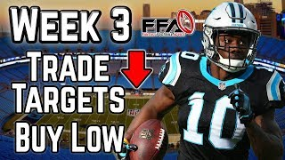Must Trade For Players - Week 3 Buy Low Targets - 2019 Fantasy Football Advice