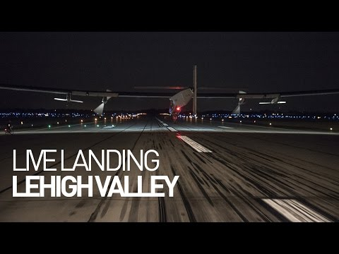LEG 13 LIVE: Solar Impulse Airplane - Landing in Lehigh Valley