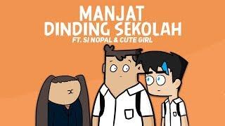 Manjat Dinding Sekolah ft. Si Nopal & Cute Girl