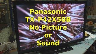 Panasonic TX-P42X50B No Picture Or Sound | Dead |