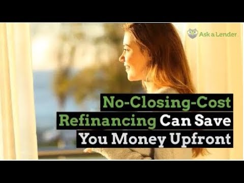 No-Closing-Cost Refinancing Can Save You Money Upfront | Ask a Lender