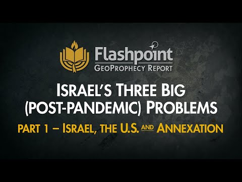 Flashpoint: Israel's Three Big (Post-Pandemic) Problems Pt 1