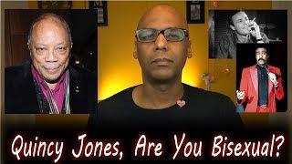 Quincy Jones, Are You Bisexual?