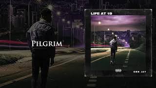 OBN Jay - Pilgrim |  Audio (Life At 19)