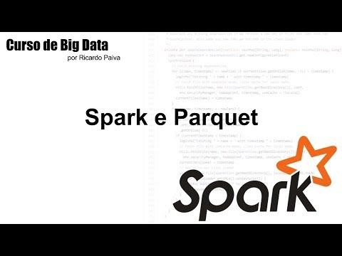 Curso de Big Data - Aula 6 - Spark e Parquet