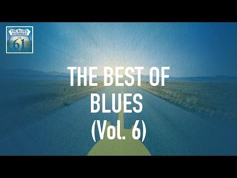 The Best Of Blues Vol 6 (Full Album / Album complet)