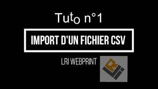 LRI WebPrint Tuto n°1 import d'un fichier Csv